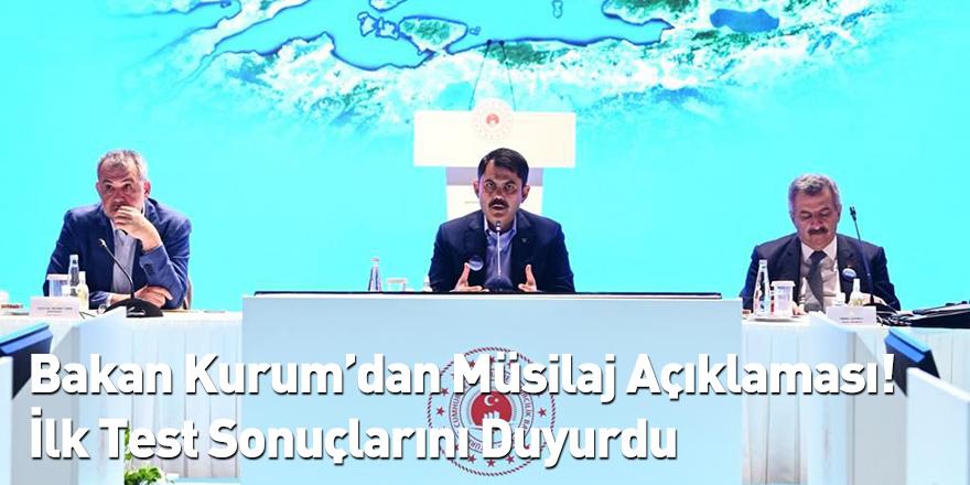 Bakan Kurum'dan Müsilaj Açıklaması! İlk Test Sonuçlarını Duyurdu