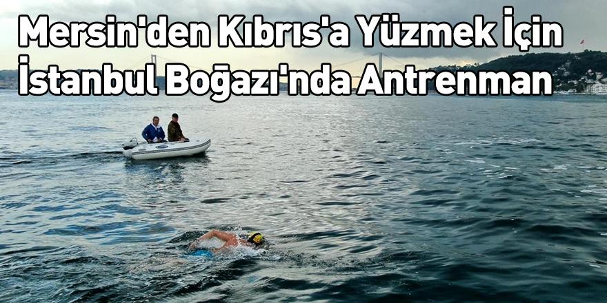 Mersin'den Kıbrıs'a Yüzmek İçin İstanbul Boğazı'nda Antrenman