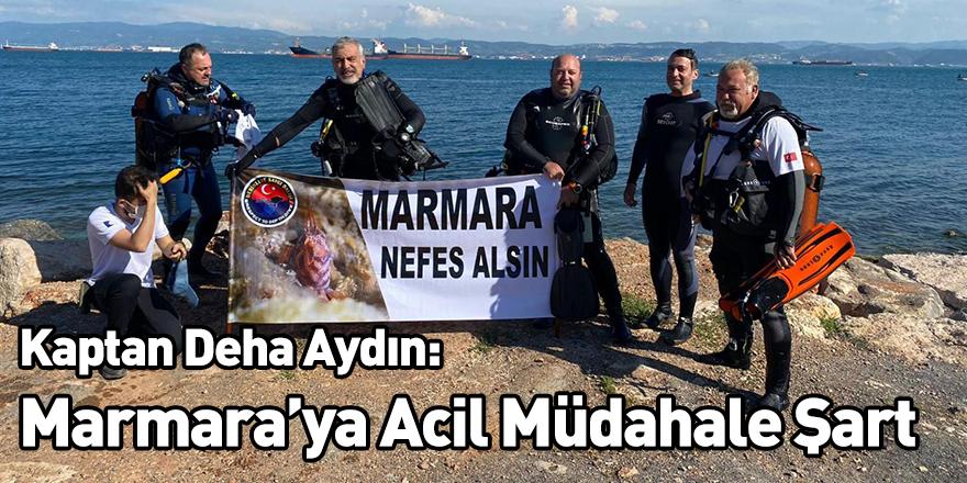 Kaptan Deha Aydın: Marmara'ya Acil Müdahale Şart