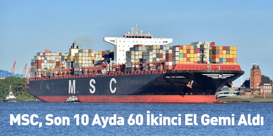 MSC, Son 10 Ayda 60 İkinci El Gemi Aldı