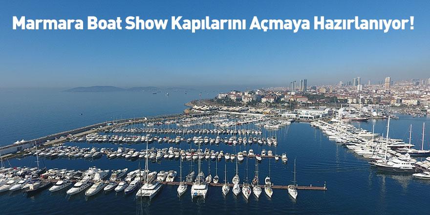 Marmara Boat Show Kapılarını Açmaya Hazırlanıyor!