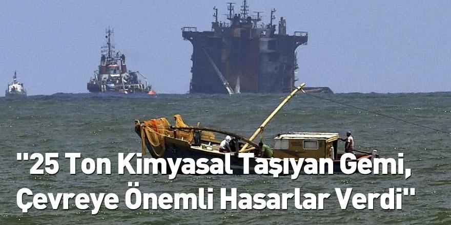 """""""25 Ton Kimyasal Taşıyan Gemi, Çevreye Önemli Hasarlar Verdi"""""""