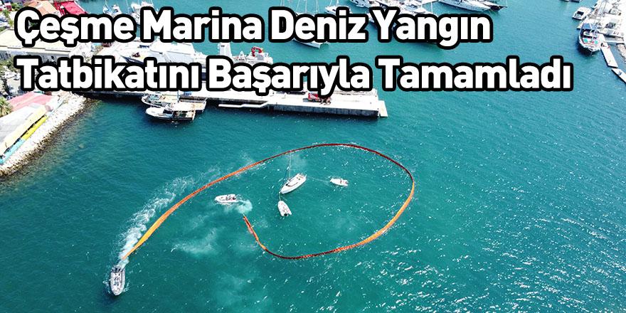 Çeşme Marina Deniz Yangın Tatbikatını Başarıyla Tamamladı