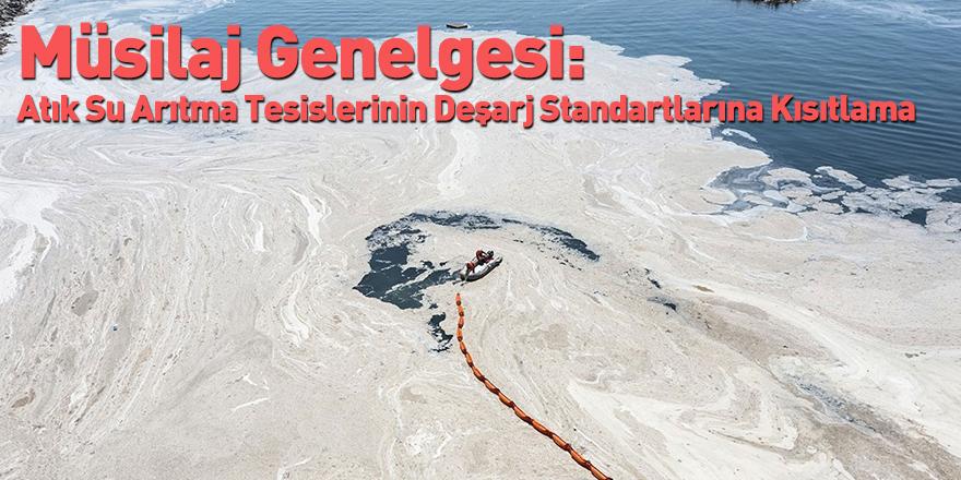 Müsilaj Genelgesi: Atık Su Arıtma Tesislerinin Deşarj Standartlarına Kısıtlama