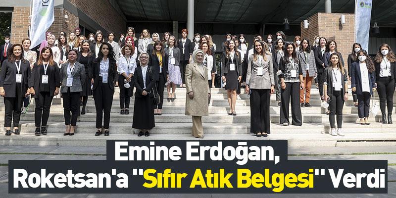 """Emine Erdoğan, Roketsan'a """"Sıfır Atık Belgesi"""" Verdi"""