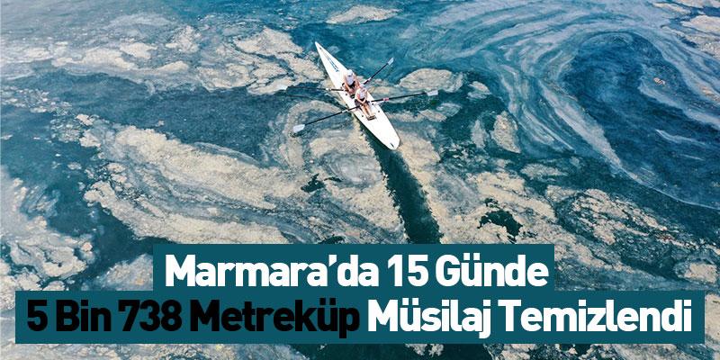 Marmara'da 15 Günde 5 Bin 738 Metreküp Müsilaj Temizlendi