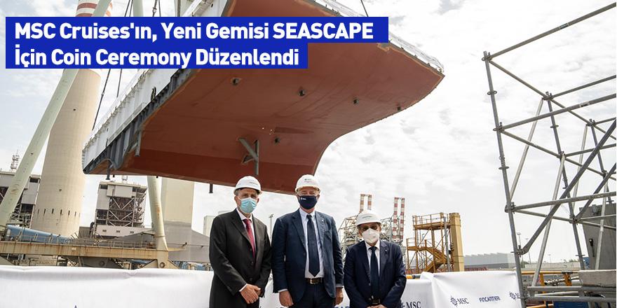 MSC Cruises'ın, Yeni Gemisi SEASCAPE İçin Coin Ceremony Düzenlendi
