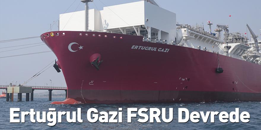 Ertuğrul Gazi FSRU Devrede