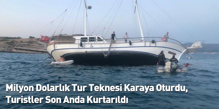 Milyon Dolarlık Tur Teknesi Karaya Oturdu, Turistler Son Anda Kurtarıldı