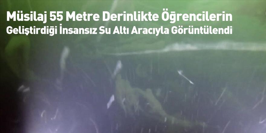 Müsilaj 55 Metre Derinlikte Öğrencilerin Geliştirdiği İnsansız Su Altı Aracıyla Görüntülendi