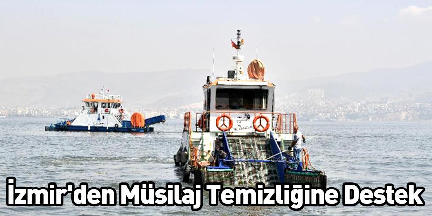 İzmir'den Müsilaj Temizliğine Destek
