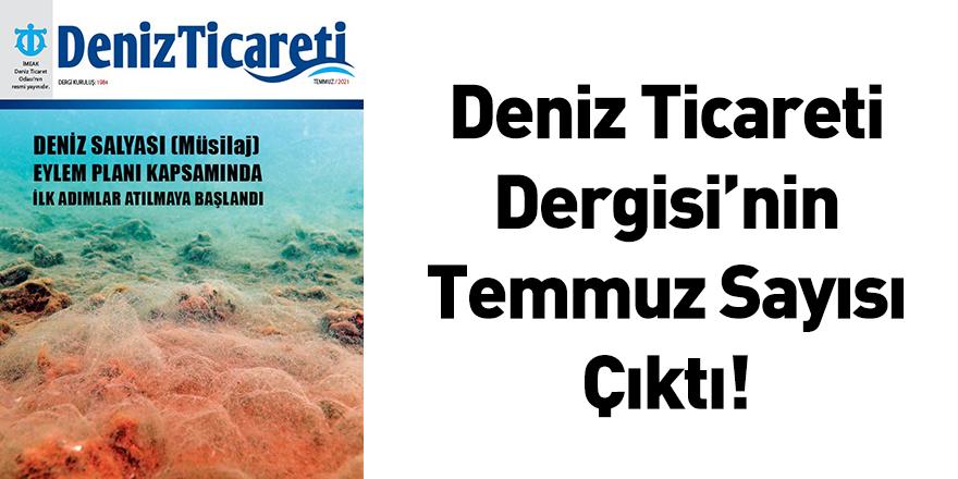 Deniz Ticareti Dergisi'nin Temmuz Sayısı Çıktı!