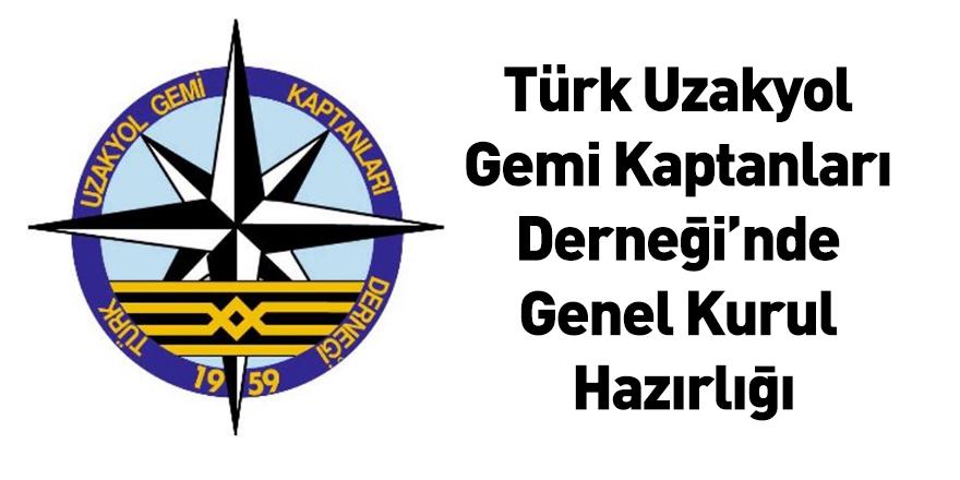 Türk Uzakyol Gemi Kaptanları Derneği'nde Genel Kurul Hazırlığı