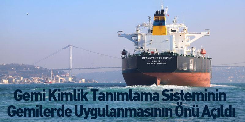 Gemi Kimlik Tanımlama Sisteminin Gemilerde Uygulanmasının Önü Açıldı
