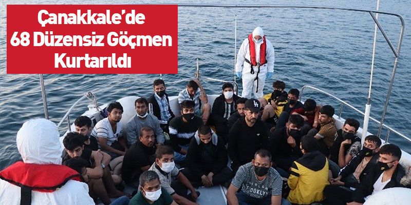 Çanakkale'de 68 Düzensiz Göçmen Kurtarıldı