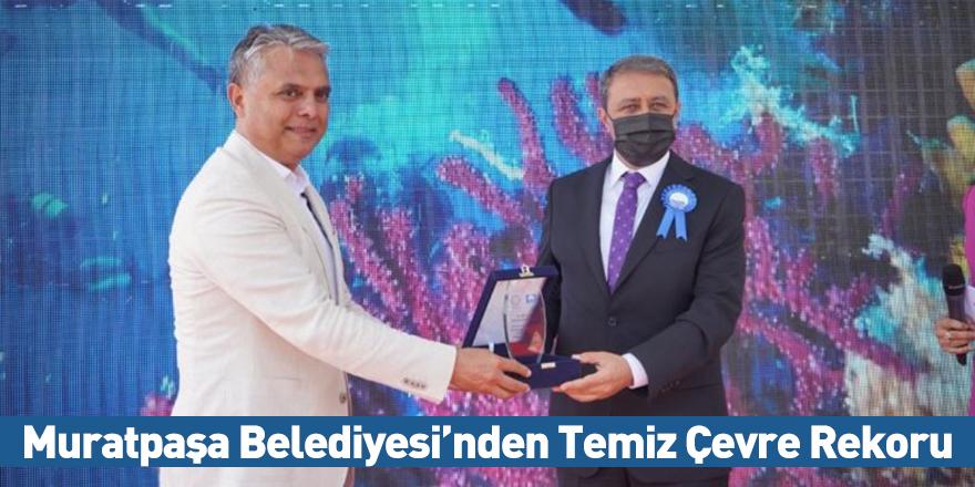 Muratpaşa Belediyesi'nden Temiz Çevre Rekoru