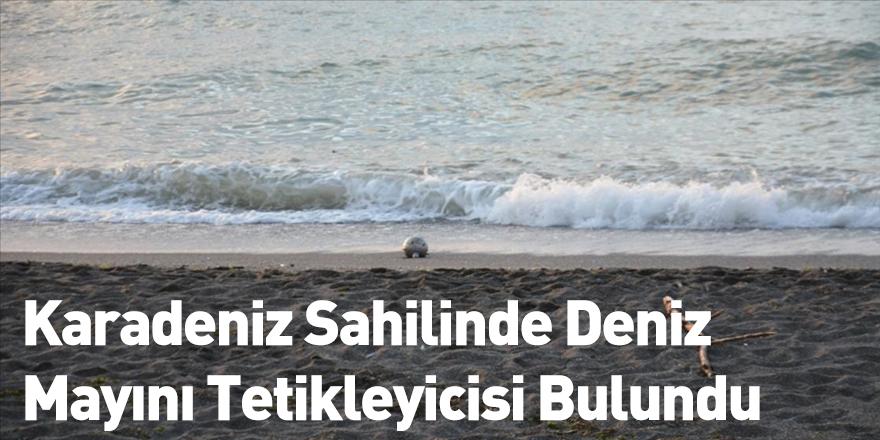 Karadeniz Sahilinde Deniz Mayını Tetikleyicisi Bulundu