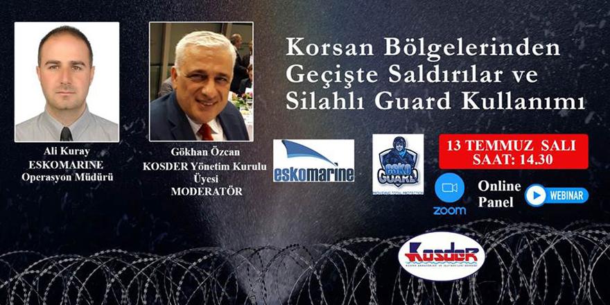KOSDER Akademi̇'de 'Korsan Bölgeleri̇nden Geçi̇şte Saldırılar ve Si̇lahlı Guard Kullanımı' Konuşulacak