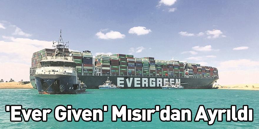 'Ever Given' Mısır'dan Ayrıldı