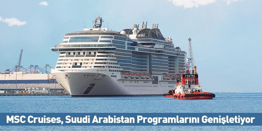 MSC Cruises, Suudi Arabistan Programlarını Genişletiyor