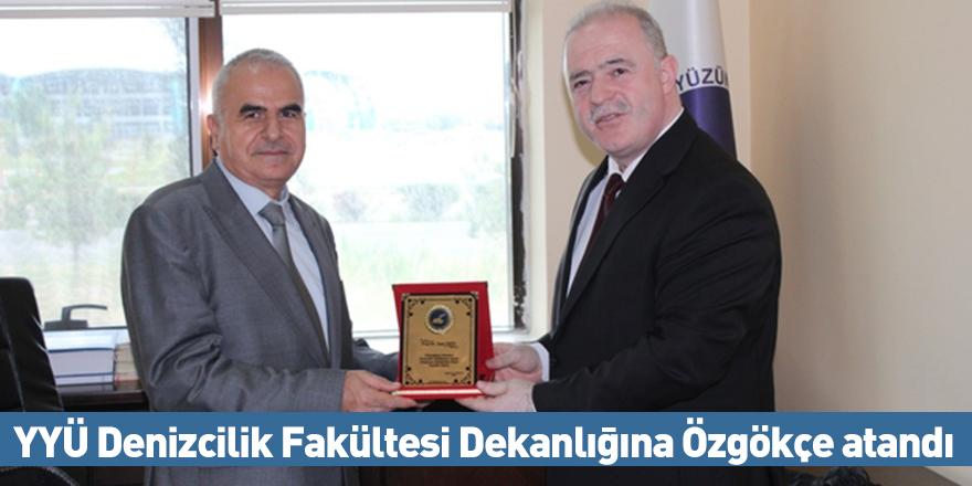 YYÜ Denizcilik Fakültesi Dekanlığına Özgökçe atandı
