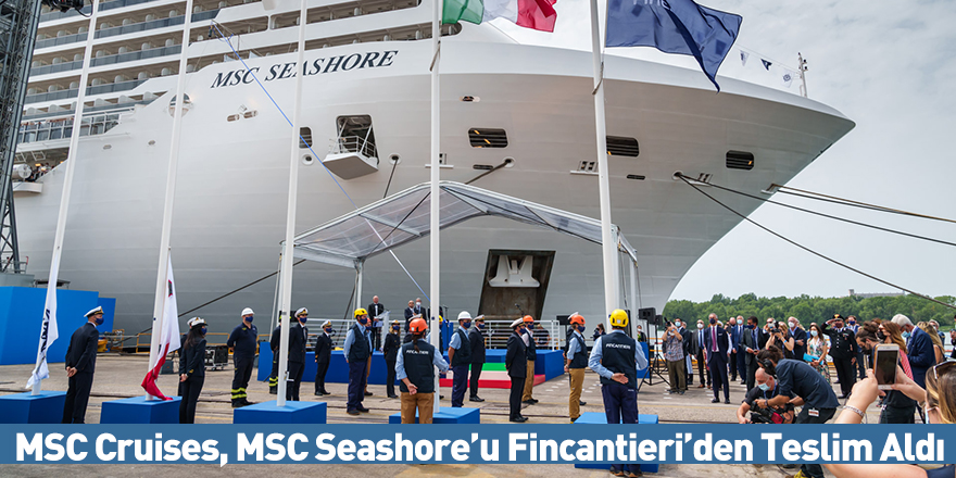MSC Cruises, MSC Seashore'u Fincantieri'den Teslim Aldı
