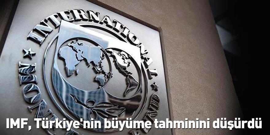 IMF, Türkiye'nin büyüme tahminini düşürdü