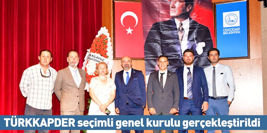 TÜRKKAPDER seçimli genel kurulu gerçekleştirildi