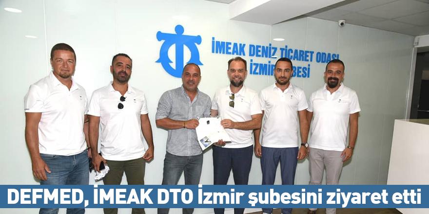 DEFMED, İMEAK DTO İzmir şubesini ziyaret etti