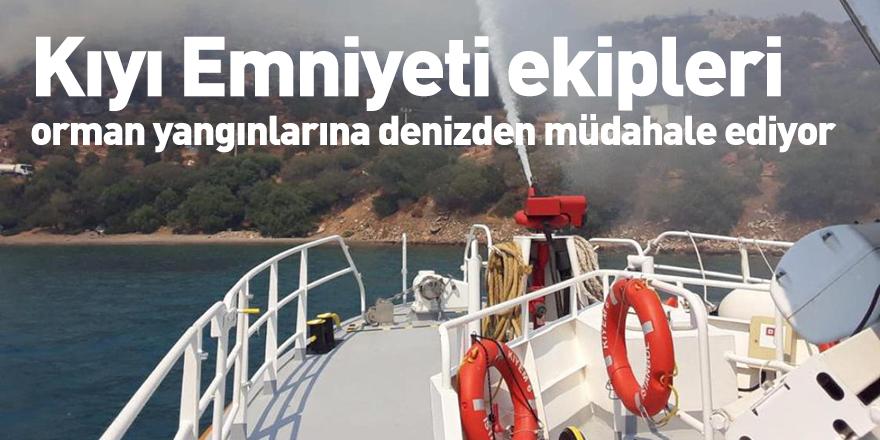 Kıyı Emniyeti ekipleri orman yangınlarına denizden müdahale ediyor