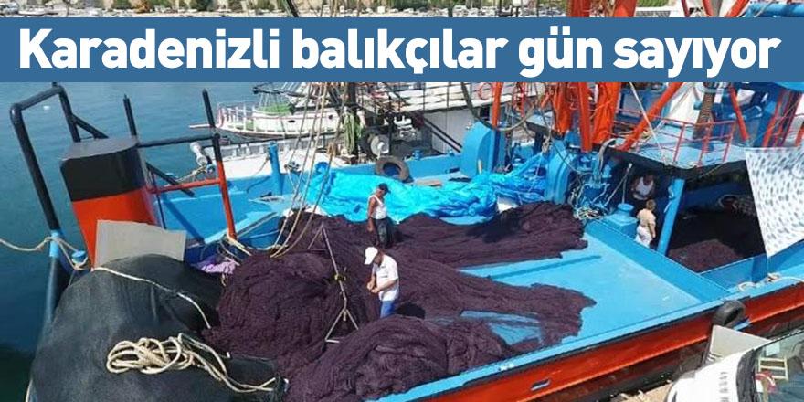 Karadenizli balıkçılar gün sayıyor