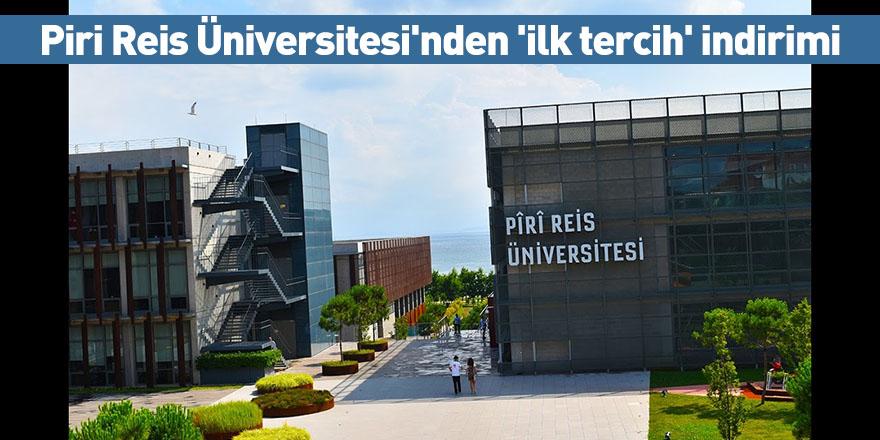 Piri Reis Üniversitesi'nden 'ilk tercih' indirimi