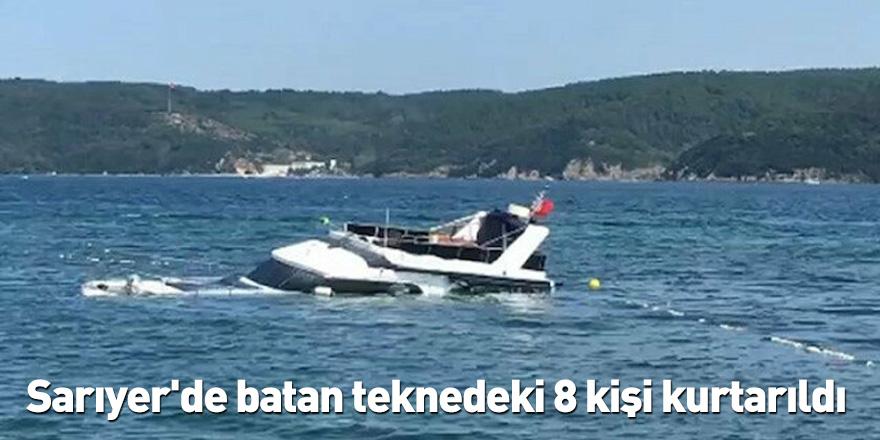 Sarıyer'de batan teknedeki 8 kişi kurtarıldı
