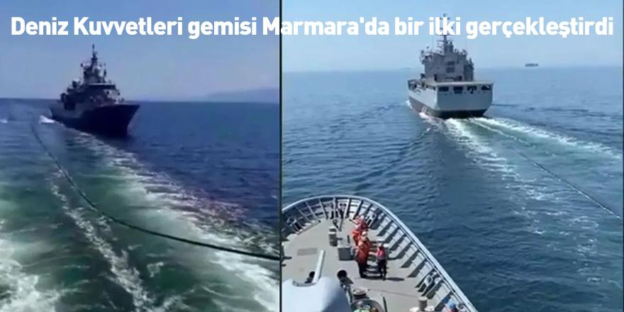 Deniz Kuvvetleri gemisi Marmara'da bir ilki gerçekleştirdi