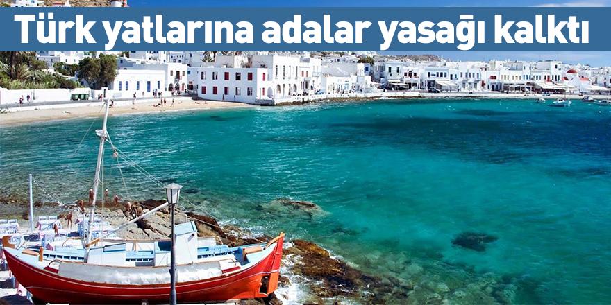 Türk yatlarına adalar yasağı kalktı