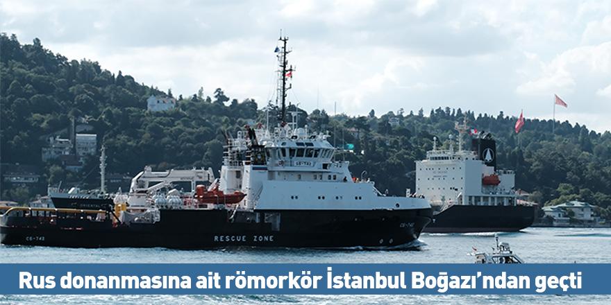 Rus donanmasına ait römorkör İstanbul Boğazı'ndan geçti