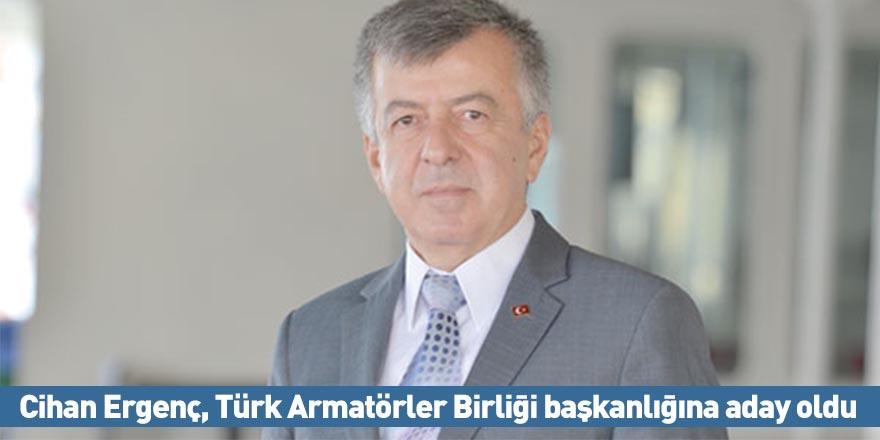 Cihan Ergenç, Türk Armatörler Birliği başkanlığına aday oldu