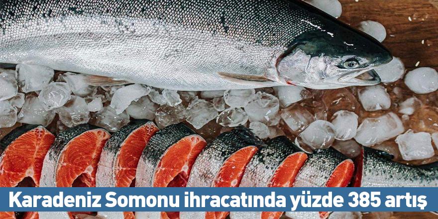 Karadeniz Somonu ihracatında yüzde 385 artış