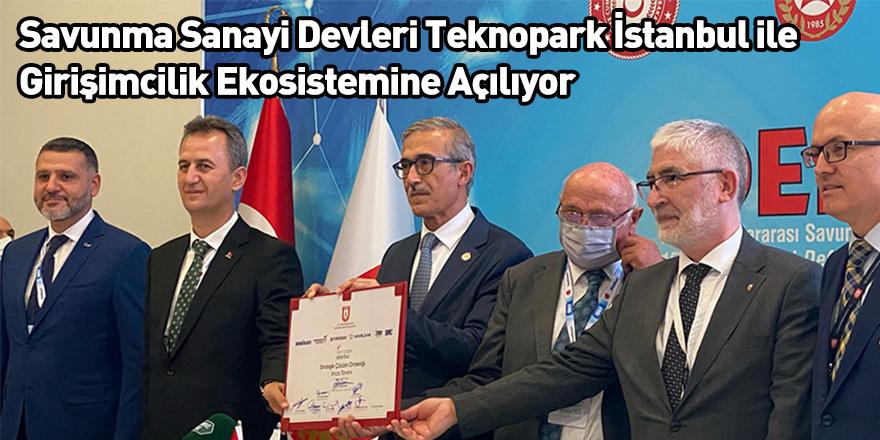 Savunma Sanayi Devleri Teknopark İstanbul ile Girişimcilik Ekosistemine Açılıyor