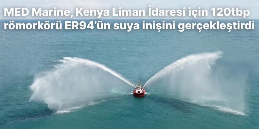 MED Marine, Kenya Liman İdaresi için 120tbp römorkörü ER94'ün suya inişini gerçekleştirdi