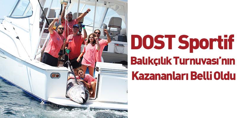 DOST Sportif Balıkçılık Turnuvası'nın Kazananları Belli Oldu