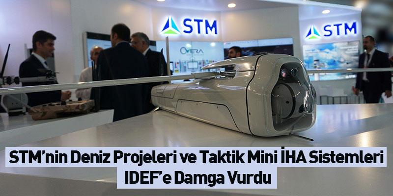 STM'nin Deniz Projeleri Ve Taktik Mini İHA Sistemleri IDEF'e Damga Vurdu