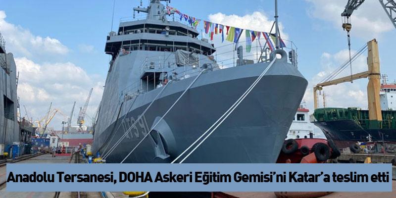 Anadolu Tersanesi, DOHA Askeri Eğitim Gemisi'ni Katar'a teslim etti