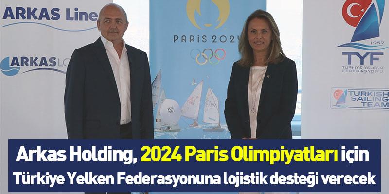 Arkas Holding, 2024 Paris Olimpiyatları için Türkiye Yelken Federasyonuna lojistik desteği verecek