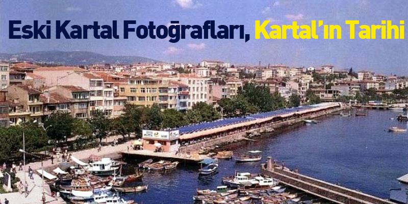 Eski Kartal Fotoğrafları, Kartal'ın Tarihi