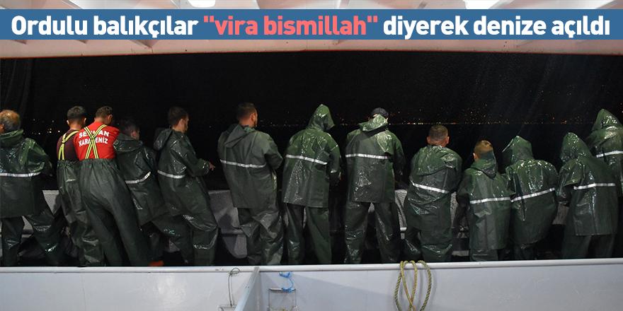 """Ordulu balıkçılar """"vira bismillah"""" diyerek denize açıldı"""