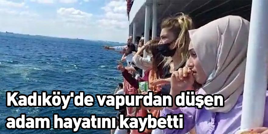 Kadıköy'de vapurdan düşen adam hayatını kaybetti