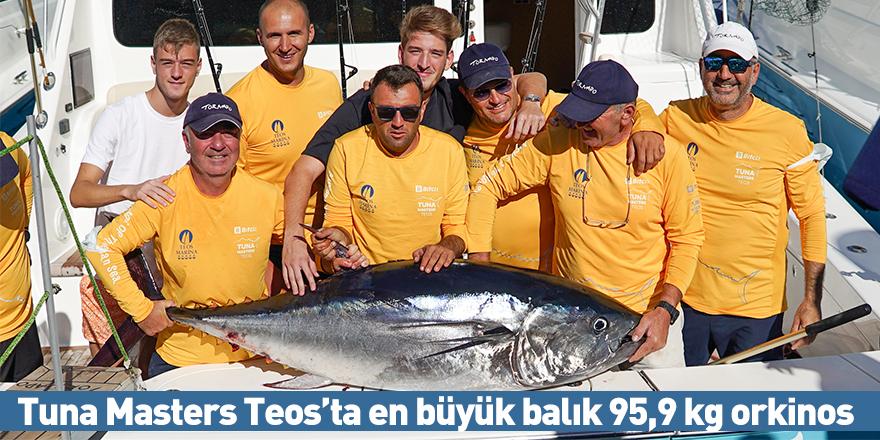 Tuna Masters Teos'ta en büyük balık 95,9 kg orkinos