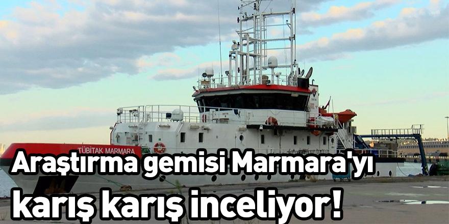 Araştırma gemisi Marmara'yı karış karış inceliyor!