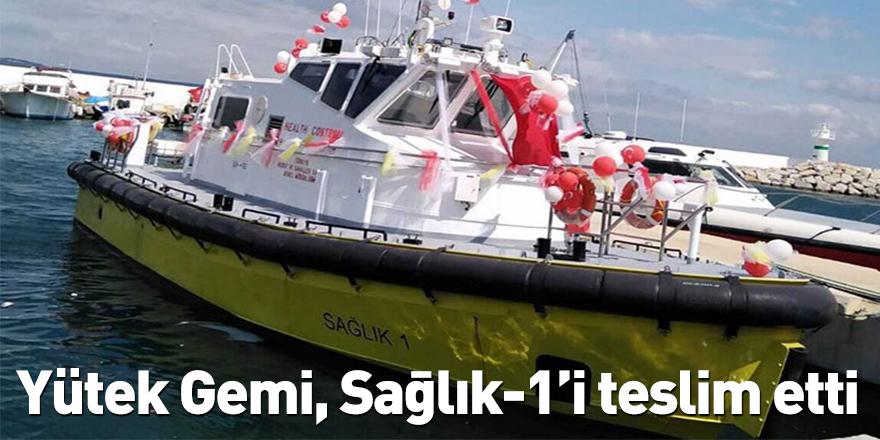 Yütek Gemi, Sağlık-1'i teslim etti